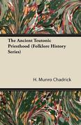 The Ancient Teutonic Priesthood (Folklore History Series)