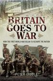 Britain Goes to War: How the First World War Began to Reshape the Nation