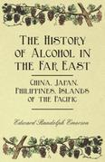 The History of Alcohol in the Far East - China, Japan, Philippines, Islands of the Pacific