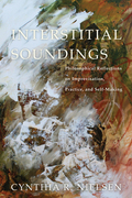 Interstitial Soundings: Philosophical Reflections on Improvisation, Practice, and Self-Making