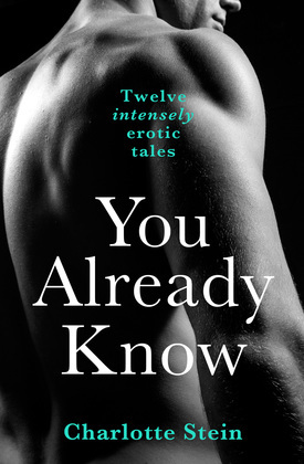 You Already Know: Twelve Erotic Stories