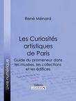 Les Curiosités artistiques de Paris