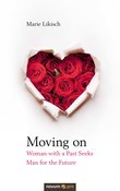 Moving on - Woman with a Past Seeks Man for the Future