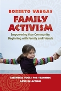 Family Activism: Empowering Your Community, Beginning with Family and Friends