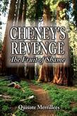 CHENEY'S REVENGE: The Fruit of Shame