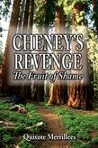 CHENEY'S REVENGE: The Fruit of Shame