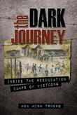 The Dark Journey , Inside the Reeducation Camps of Viet Cong