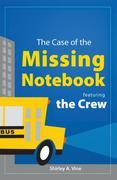 The Case of The Missing Notebook : Featuring The Crew