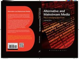 Alternative and Mainstream Media: The converging spectrum
