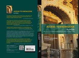 Access to Knowledge in India: New Research on Intellectual Property, Innovation and Development