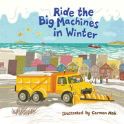 Ride the Big Machines in Winter
