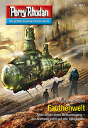 Perry Rhodan 2842: Fauthenwelt