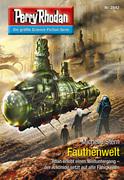 Perry Rhodan 2842: Fauthenwelt