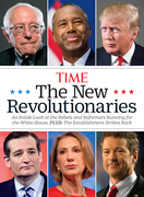 TIME The New Revolutionaries: An Inside Look at the Rebels and Refomers Running for the White House