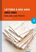 Lettres à nos amis 2003-2004 (Volume 2)