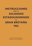 Instrucciones para los soldados estadounidenses en Gran Bretaña, 1942