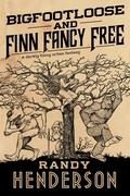 Bigfootloose and Finn Fancy Free