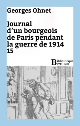 Journal d'un bourgeois de Paris pendant la guerre de 1914 - 15