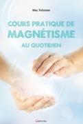 Cours pratique de magnétisme au quotidien