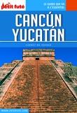Cancun - Yucatan 2016 Carnet Petit Futé (avec cartes, photos + avis des lecteurs)