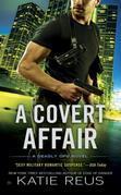 A Covert Affair: A Deadly Ops Novel