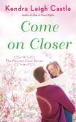 Come On Closer: The Harvest Cove Series