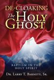 De-Cloaking the Holy Ghost: Baptism in the Holy Spirit