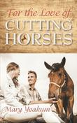 For the Love of Cutting Horses