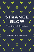 Strange Glow: The Story of Radiation