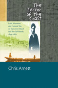 The Terror of the Coast: Land Alienation and Colonial War on Vancouver Island and the Gulf Islands, 1849¿1863