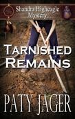 Tarnished Remains: A Shandra Higheagle Myetery