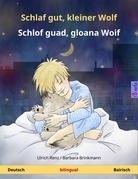 Schlaf gut, kleiner Wolf - Schlof guad, kloana Woif. Zweisprachiges Kinderbuch (Deutsch - Bairisch)