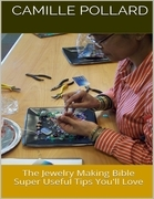 The Jewelry Making Bible: Super Useful Tips You'll Love