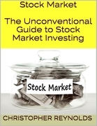 Stock Market: The Unconventional Guide to Stock Market Investing