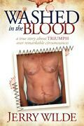 Washed in the Blood: The True Story About Triumph Over Remarkable Circumstances
