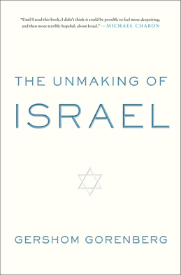 The Unmaking of Israel
