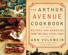 The Arthur Avenue Cookbook: Recipes and Memories from the Real Little Italy