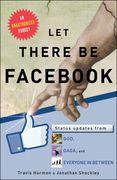 Let There Be Facebook: Status Updates from God, Gaga, and Everyone In Between