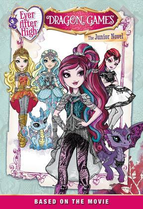 Ever After High: Dragon Games: The Junior Novel