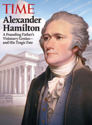 TIME Alexander Hamilton: A Founding Father's Visionary Genius and His Tragic Fate