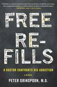 Free Refills: A Doctor Confronts His Addiction