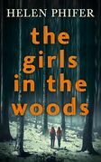 The Girls In The Woods (The Annie Graham crime series, Book 5)