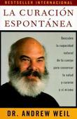 La curación espontánea: Spontaneous Healing - Spanish-Language Edition