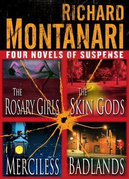 Four Novels of Suspense: The Rosary Girls, The Skin Gods, Merciless, Badlands