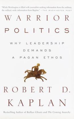 Warrior Politics: Why Leadership Demands a Pagan Ethos