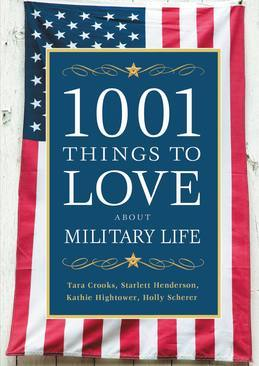 1001 Things to Love About Military Life