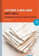 Lettres à nos amis 2001-2014 : Sommaire - index des noms propres