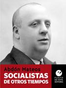 Socialistas de otros tiempos