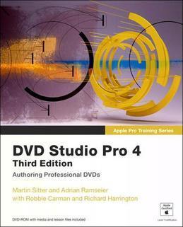 Apple Pro Training Series: DVD Studio Pro 4: Authoring Professional DVDs, 3/e