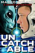 Uncatchable (A Space Adventure)